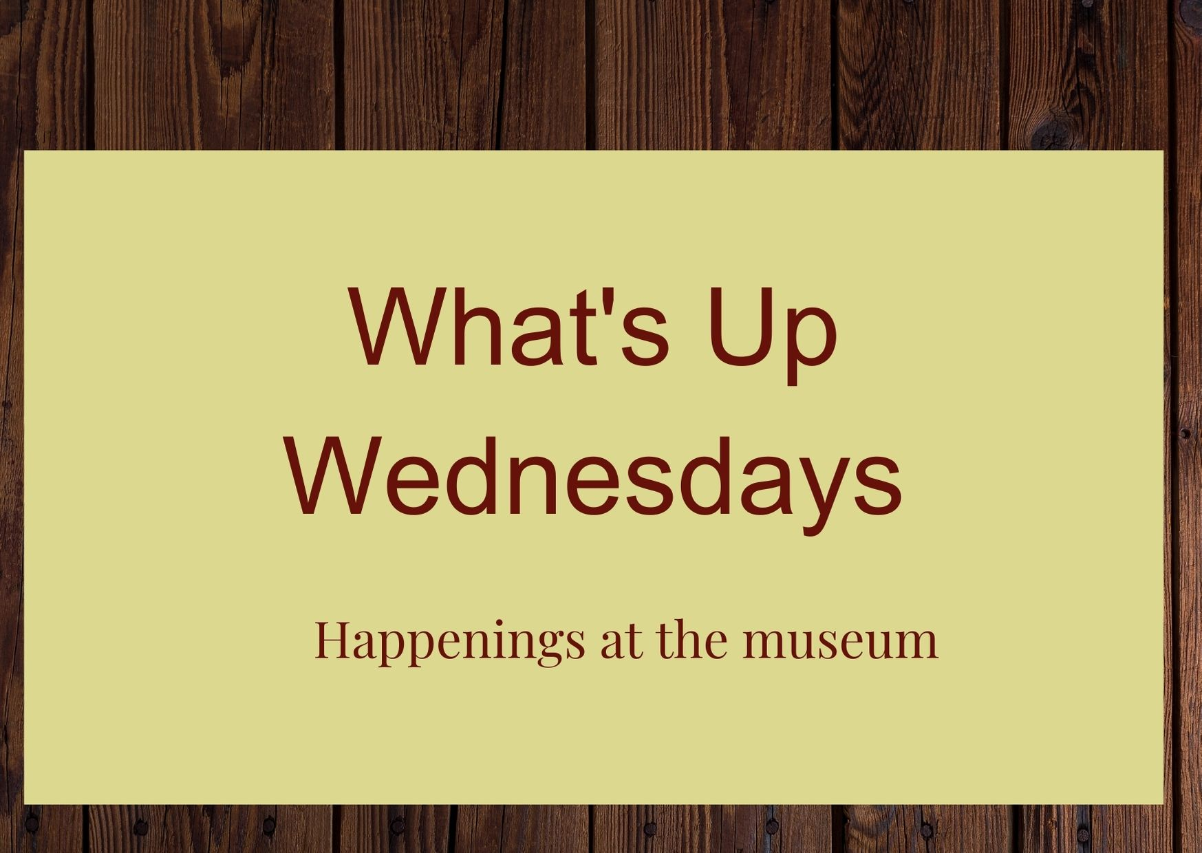 What's Up Wednesdays – Events for this year